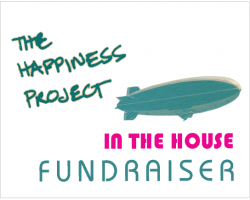 The Happiness Project : In the House Fundraiser